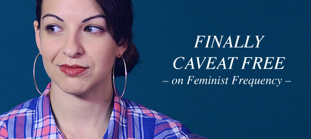 Finally Caveat Free – on Feminist Frequency
