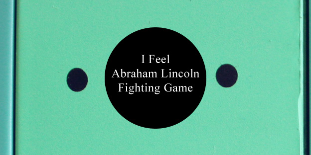 I Feel Abraham Lincoln Fighting Game
